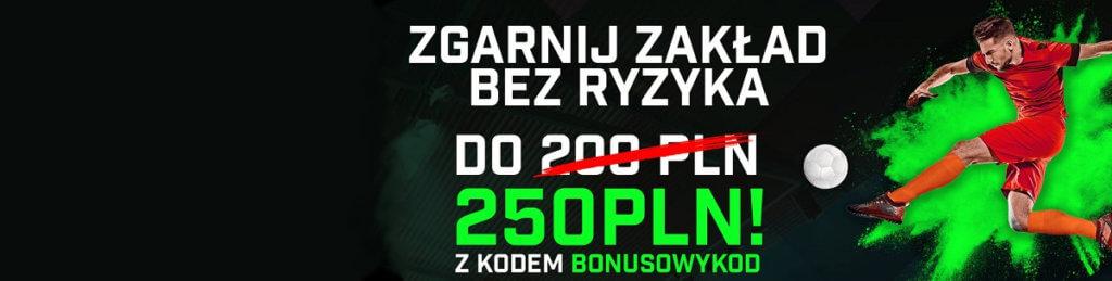 Zgarnij zakład bez ryzyka do 250 zł!